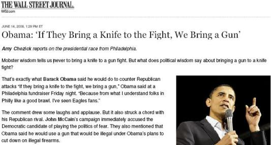 Obama was not for gun control in 2008: 'If They Bring a Knife to the Fight, We Bring a Gun,' Obama said during a fundraiser at the Sheraton in downtown Philadelphia on Friday, June 13, 2008